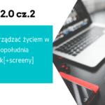 Getting Things Done 2.0 [2020] Twój ostateczny system zarządzania życiem - Część 2