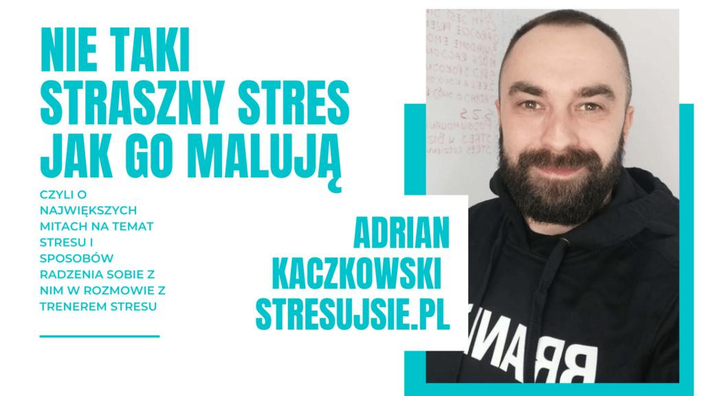 adrian kaczkowski trener stresu